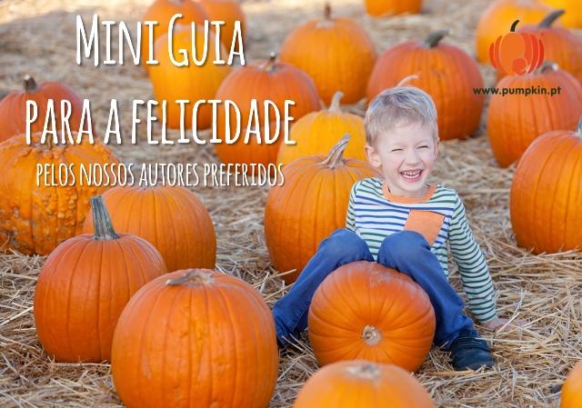 As 16 inspirações para crianças e famílias felizes: O guia da felicidade da Pumpkin