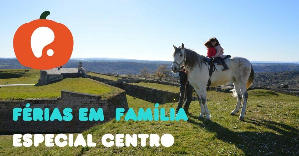 Especial Férias em família no Centro de Portugal
