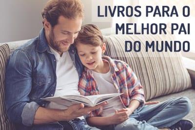 Livros para o melhor Pai do Mundo
