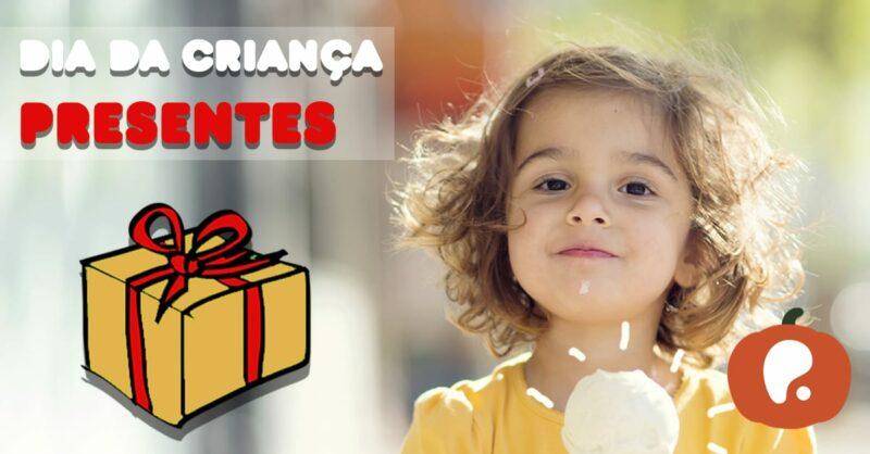 Especial Dia da criança presentes