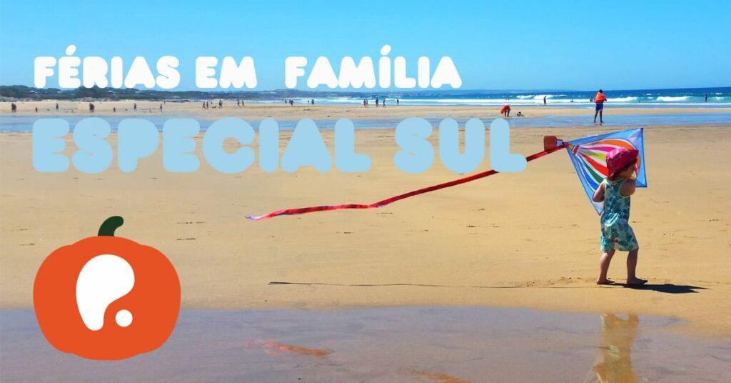 Férias em Família no Algarve e Alentejo