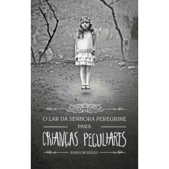 Livro O Lar da Senhora Peregrine Para Crianças Peculiares.
