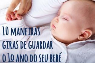 10 maneiras giras originais guardar primeiro ano bebé