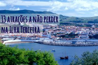 13 atracões não perder Ilha Terceira