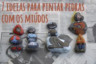7 ideias pintar pedras miúdos