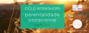 CICLO WORKSHOPS PARENTALIDADE CONSCIETE