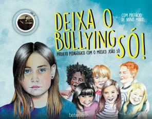 Deixa Bullying Só - projecto alerta prevencão Bullying contexto escolar