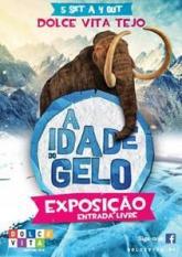 Exposição Idade Gelo Dolce Vita Tejo