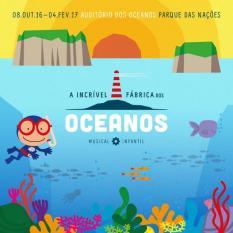 A Incrível Fábrica dos Oceanos para Escolas - Lisboa