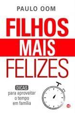 Filhos mais Felizes, novo livro Paulo Oom