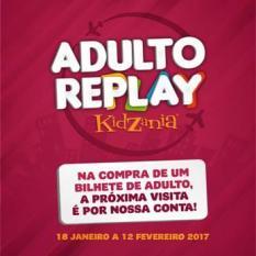 KIDZANIA COMEÇA ANO OFERTA VISITAS AOS PAIS Campanha Adulto Replay