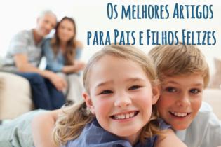 melhores Artigos  pais filhos felizes