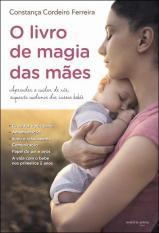 O Livro Magia das Mães: cuidar nós nossos bebés
