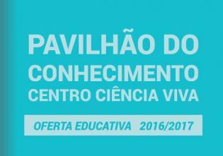 Programa Educativo 2016/2017 Pavilhão Conhecimento