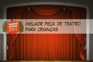 Pumpkin Awards 2015 - melhor peca teatro famílias Portugal