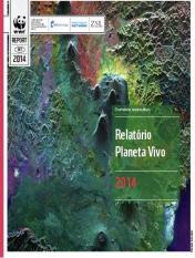 Relatório Planeta Vivo 2014 lancado hoje pela WWF
