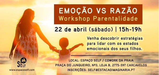 22 Emoção vs Razão – Workshop Parentalidade