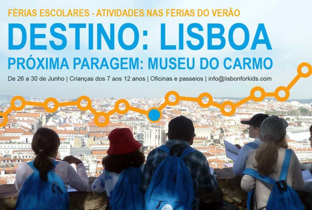 Destino: Lisboa, Próxima paragem: Museu do Carmo