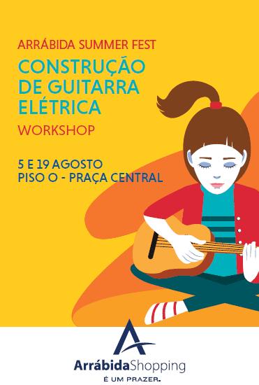 ArrábidaShopping oferece ateliers criativos de Construção de Guitarra Elétrica