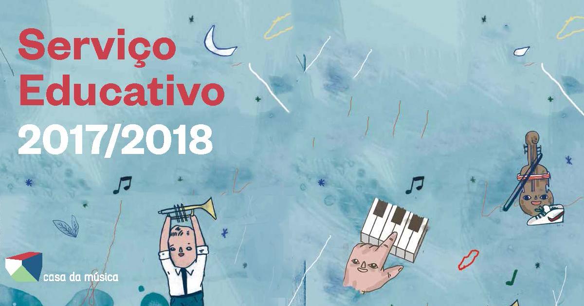 Serviço Educativo Casa da Música 2017-2018