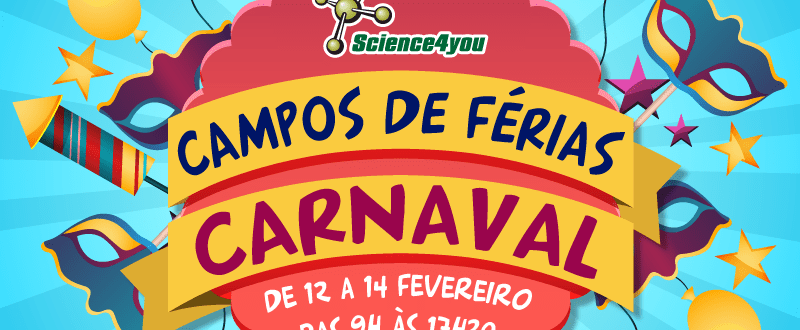 Campos de Férias de Carnaval – Science4you