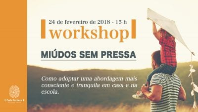 Workshop Miúdos sem Pressa