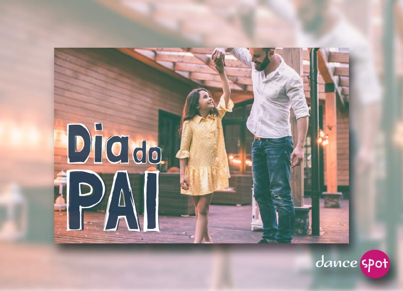 Dance Spot Dia do Pai