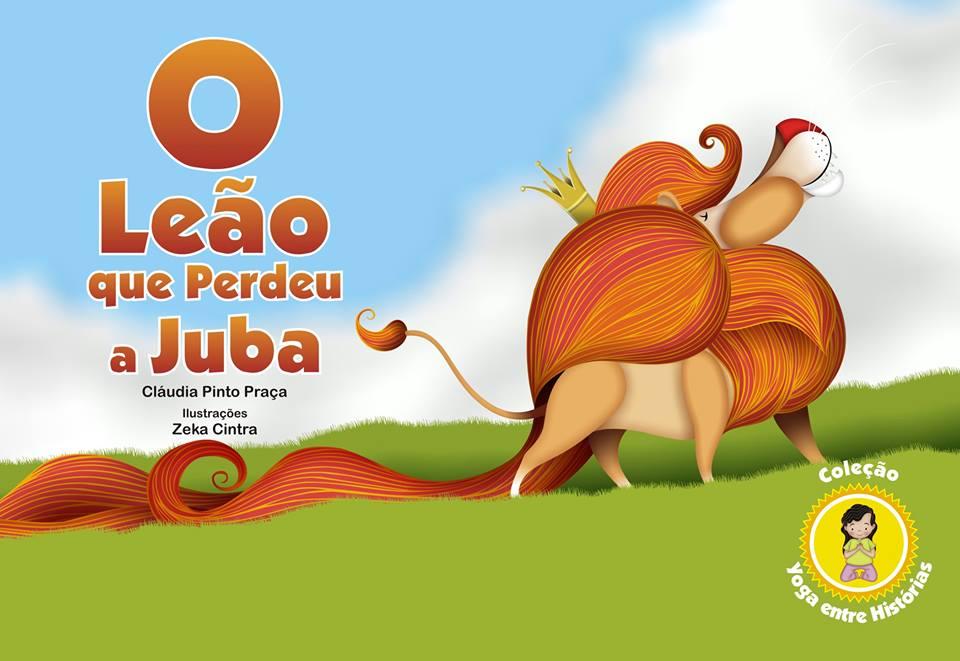 YOGA ENTRE HISTÓRIAS: O leão que perdeu a juba, pela autora Cláudia Pinto Praça