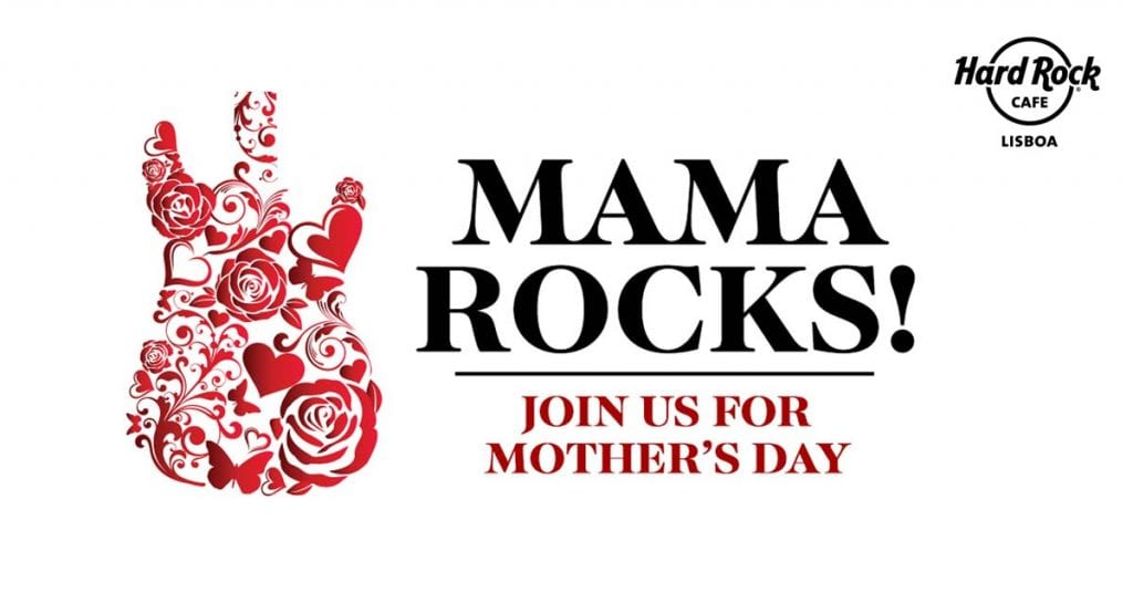 Dia da Mãe no Hard Rock Cafe Lisboa