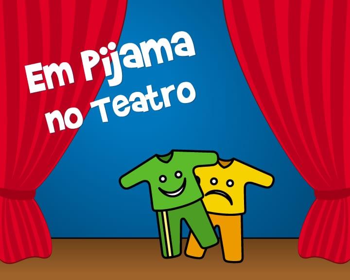 Em Pijama no Teatro