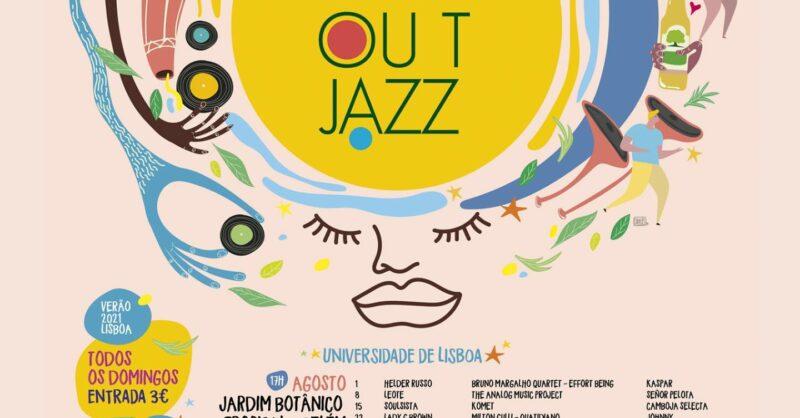 OUT JAZZ   De Agosto a Outubro está de regresso o maior festival de música ao ar livre.