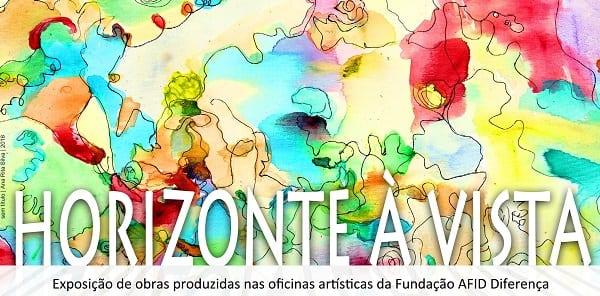 """Exposição """"Horizonte à Vista"""" da Fundação AFID Diferença"""