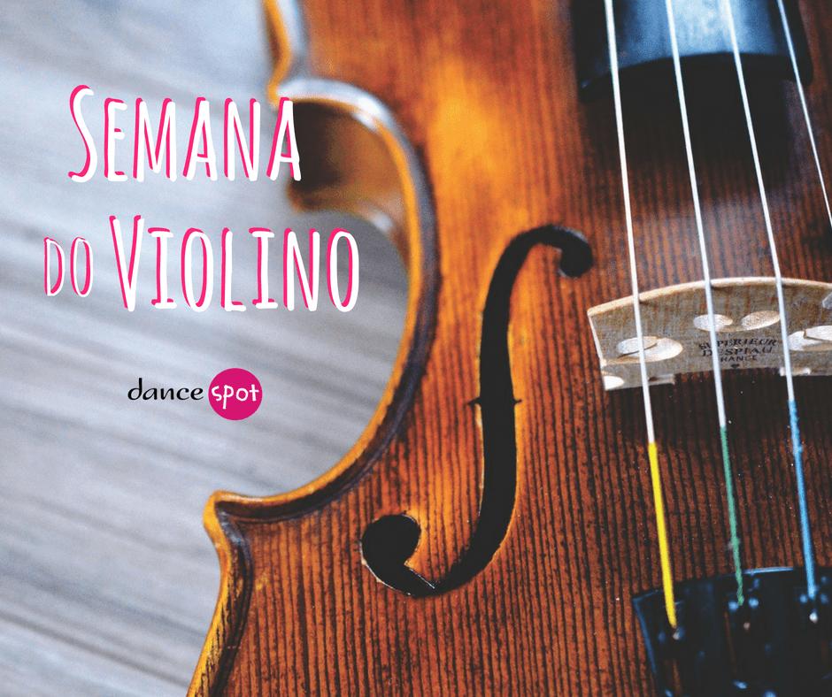 Semana do Violino na Dance Spot!