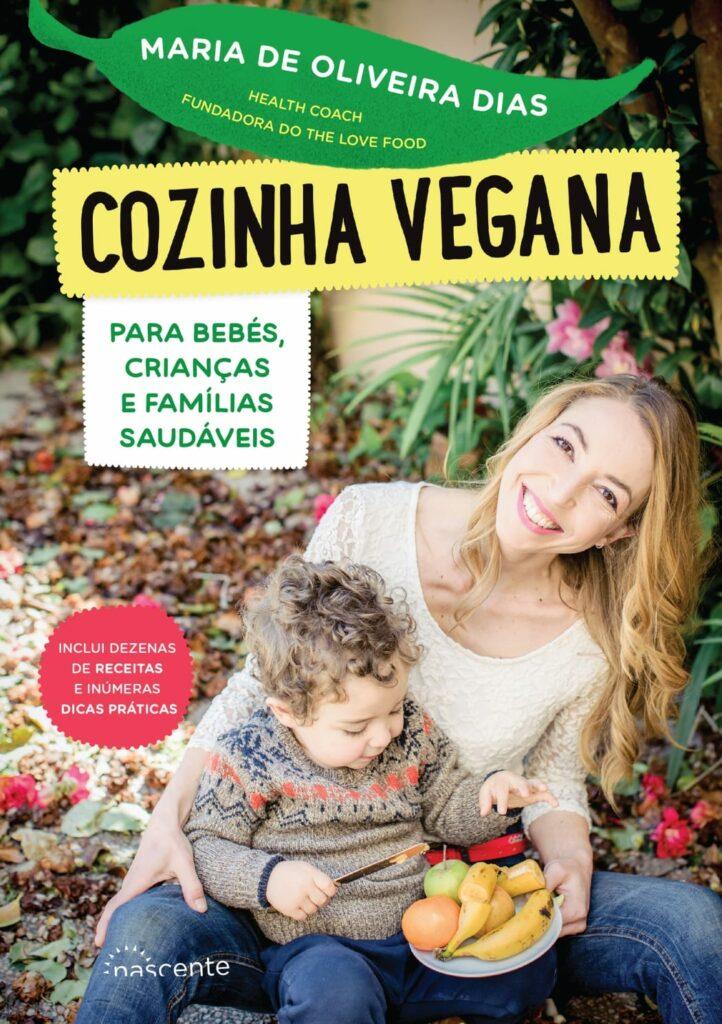 Cozinha Vegana para Bebés, Crianças e Famílias Saudáveis