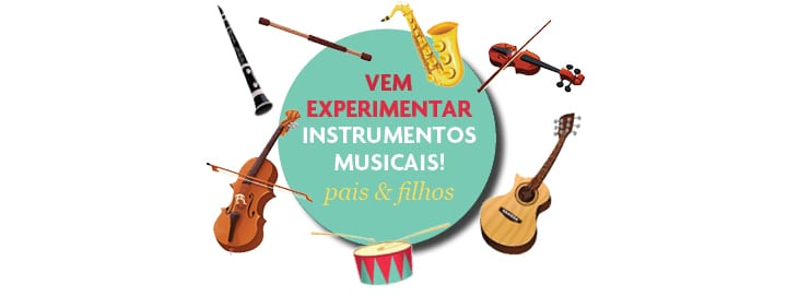 Vem experimentar instrumentos musicais – pais & filhos