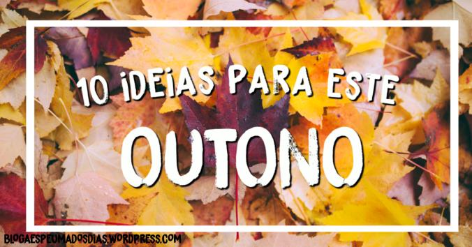 10 ideias para este Outono