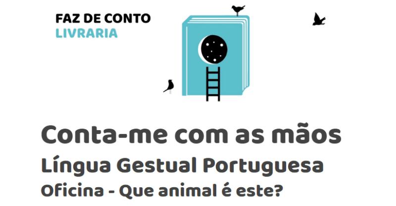Oficina Língua Gestual – Que animal é este?