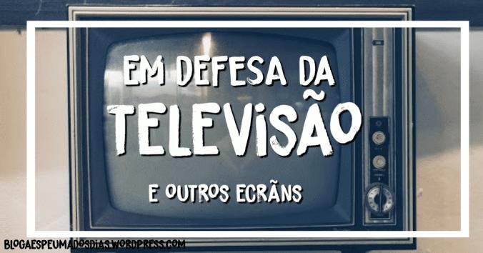 em defesa da televisão