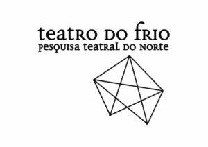 Teatro do Frio - Pesquisa Teatral do Norte