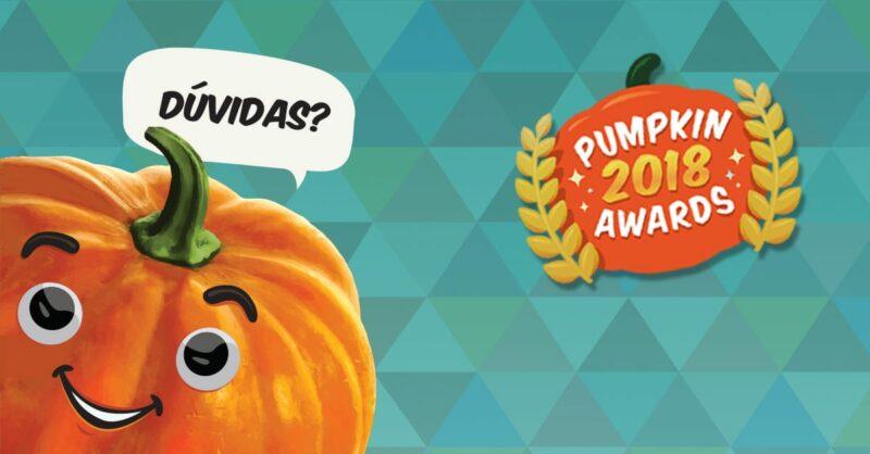 Perguntas Frequentes – Pumpkin Awards 2018