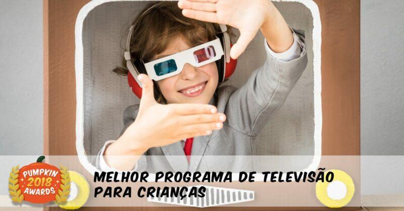 Pumpkin Awards 2018 – Os Melhores Programas de Televisão Para Crianças