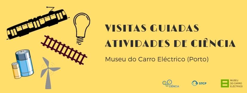 Visitas guiadas | Atividades de ciência – Museu do Carro Eléctrico