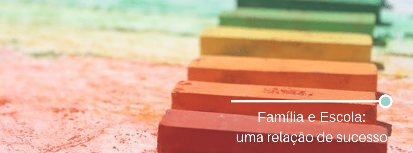 Escola e Família: uma relação de sucesso