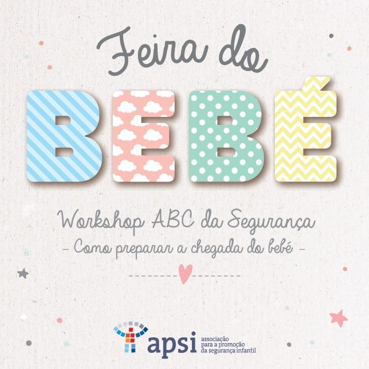 Feira do Bebé – Workshop ABC da Segurança – Como preparar a chegada do bebé