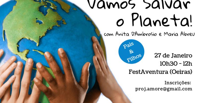 Workshop: Vamos Salvar o Planeta para Pais & Filhos