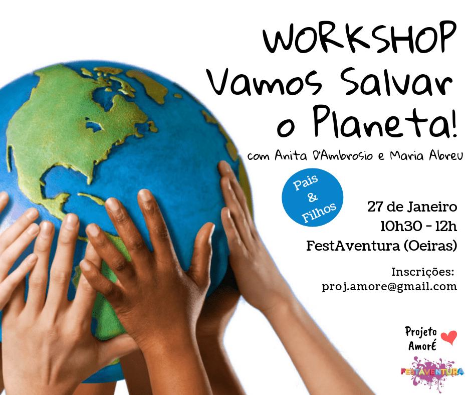 """Workshop """"Vamos Salvar o Planeta"""" para Pais&Filhos"""