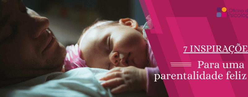 7 inspirações para uma parentalidade feliz – webinar