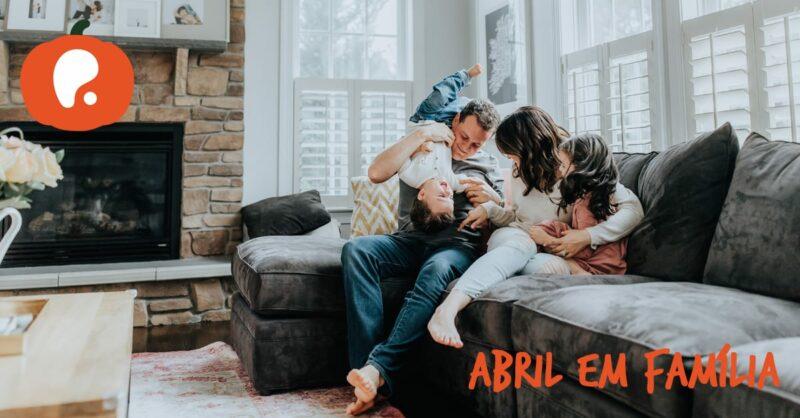 As melhores Atividades para famílias em casa em Abril