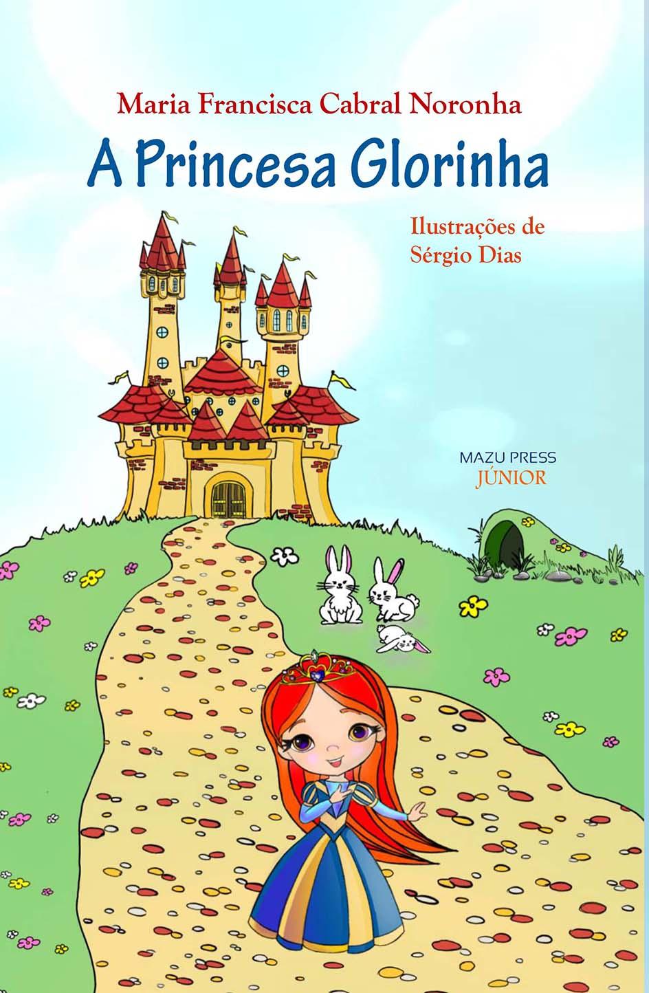 "lançamento de ""A Princesa Glorinha"" de Maria Francisca Cabral Noronha"""