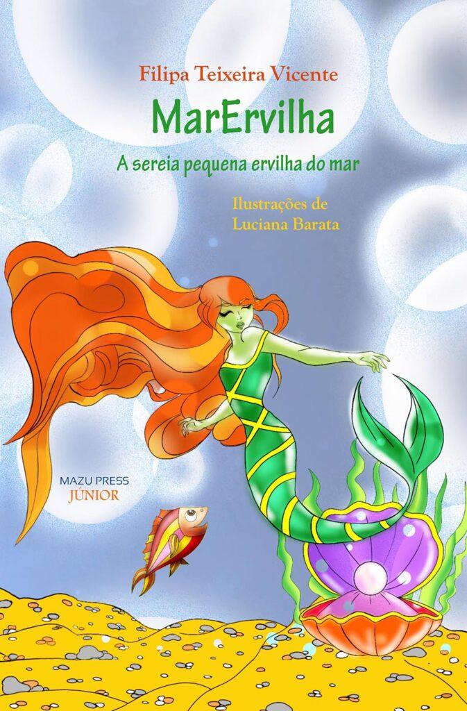 """lançamento de """"MarErvilha – A sereia pequena ervilha do mar"""", de Filipa Teixeira Vicente"""